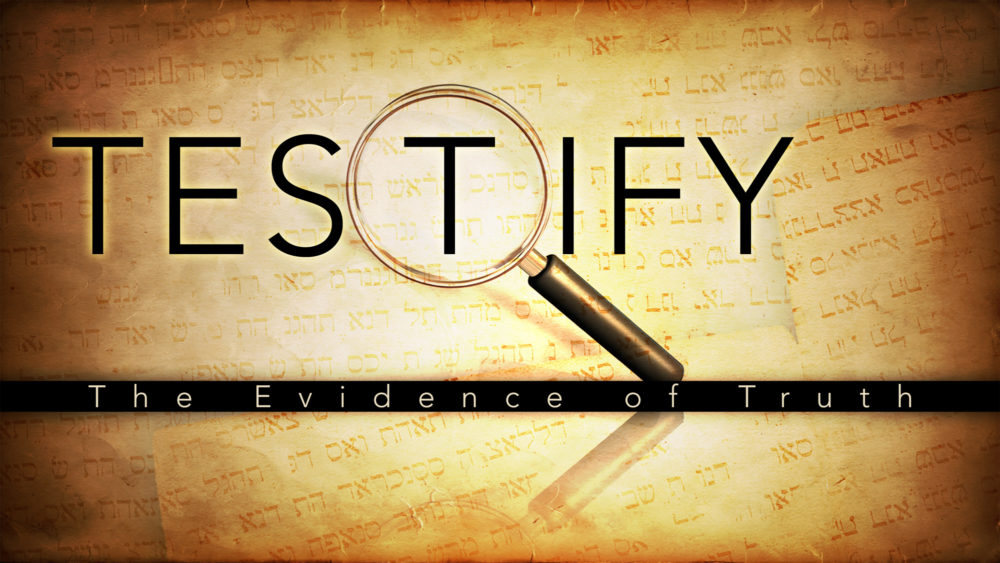 Testify: The Evidence of Truth