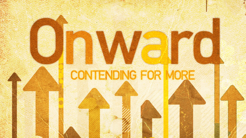 Onward: Contending for More